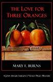 The Love for Three Oranges: A John Singer Sargent/Violet Paget Mystery (Sargent/Paget Myster...