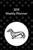 2019 Weekly Planner: Dachshund