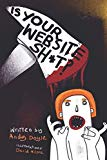 Is Your Website SH*T?: The things you need to know and ask when getting a website designed a...