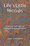 Life's Little Hiccups: How our faith got us through the tough times