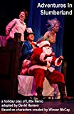 Adventures In Slumberland: A holiday play of Little Nemo