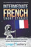Intermediate French Short Stories: 10 Captivating Short Stories to Learn French & Grow Your ...