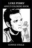 Luke Perry Adult Coloring Book: Dylan from Beverly Hills and Riverdale Star, Teen Idol and M...