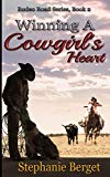 Winning A Cowgirl's Heart (Rodeo Road Series)