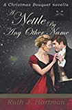 A Nettle By Any Other Name (A Christmas Bouquet)