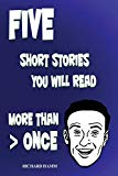 Five Short Stories You Will Read MORE THAN ONCE
