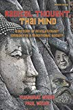 Radical Thought, Thai Mind: A History of Revolutionary Ideology in a Traditional Society
