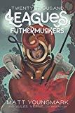 Twenty Thousand Leagues, Futhermuckers (Futhermucking Classics)