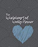 The Wholehearted Weekly Planner