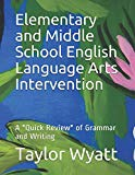 Elementary and Middle School English Language Arts Intervention: A
