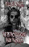 Repercussions Run Rampant: Tales of Revenge, Regret and Retribution (Horrors of the Mind)