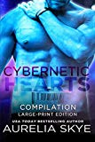 Cybernetic Hearts Compilation: Large-Print Edition