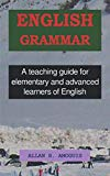 English Grammar: A teaching guide for elementary and advanced learners of English