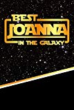 The Best Joanna In The Galaxy: Journal notebook features 120 pages of lined paper with a mat...