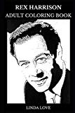 Rex Harrison Adult Coloring Book: Academy Award and Golden Globe Award Winner, Legendary Bri...