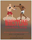 WRESTLING COLORING BOOK: Hulk Hogan, Dwayne Johnson &The Undertaker