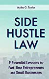 Side Hustle Law: 9 Essential Lessons for Part-Time Entrepreneurs and Small Businesses