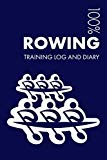 Rowing Training Log and Diary: Training Journal For Rowing - Notebook
