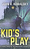 Kid's Play: Book Three of the Multiverse Series