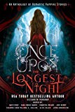Once Upon the Longest Night: An Anthology of Romantic Vampire Stories