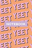 Notebook: Yeet Pink Black Typography Meme Pattern