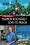 Eleanor Roosevelt Goes to Prison: A Missy LeHand Mystery (Missy LeHand Mysteries)