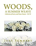Woods, a Summer Weave: Collection of Poetry and Piano Classics