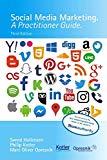 Social Media Marketing: A Practitioner Guide (Opresnik Management Guides)