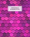 Organic Chemistry: Hexagon Paper Notebook Hex Grid Paper Graph Note Book Journal .2 Inch Per...
