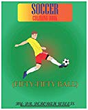 SOCCER COLORING BOOK: FIFTY-FIFTY BALL