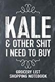 Kale And Other Shit I Need To Buy Grocery List Shopping Notebook: Funny Vegan Vegetarian Gif...