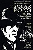 The New Adventures of Solar Pons: Tales of the Sherlock Holmes of Praed Street (The Adventur...