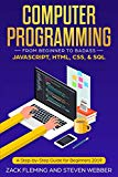 Computer Programming: From Beginner to Badass—JavaScript, HTML, CSS, & SQL: A Step-by-Step G...