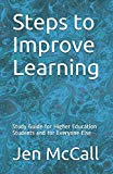 Steps to Improve Learning: Study Guide for Higher Education Students and for Everyone Else
