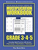 Multiplication Workbook Grade 3 4 5: Everyday Math Practice with Answer (Multiplication and ...