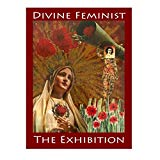 Divine Feminist: The Exhibition