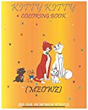 KITTY KITTY COLORING BOOK: MEOWZ