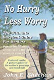 No Hurry Less Worry: The Ultimate Survival Guide for Seniors