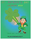 ST. PATRICK'S DAY COLORING BOOK: GREEN BABY GREEN BABY