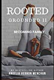 ROOTED: Grounded II: Becoming Family
