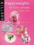 Miller's Paperweights of the 19th and 20th Centuries: A Collector's Guide - Anne Metcalf - P...