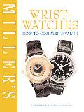 Miller's Wrist-Watches How to Compare & Value