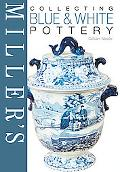 Miller's Collecting Blue & White Pottery