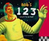 Bob's 123: (and 4 to 10 Too!)