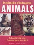 Encyclopedia of Endangered Animals: An Essential Guide to the Threatened Species of Our World