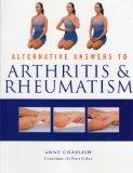Alternative Answers to Arthritis and Rheumatism