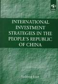 International Investment Strategies in the People's Republic of China