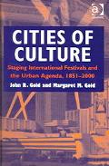 Cities of Culture Staging International Festivals and the Urban Agenda, 1851-2000