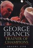 George Francis: Trainer of Champions