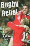 Rugby Rebel: Alan Tait Story - Tait - Hardcover